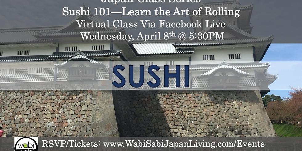 Japan Class Series, Virtual Class Via Facebook Live: Sushi 101, Wed, 4/8, 5:30PM