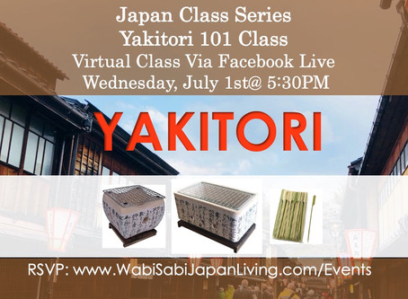 Japan Class Series, Virtual Class Via Facebook Live: Yakitori, Wed 7/1, 5:30PM