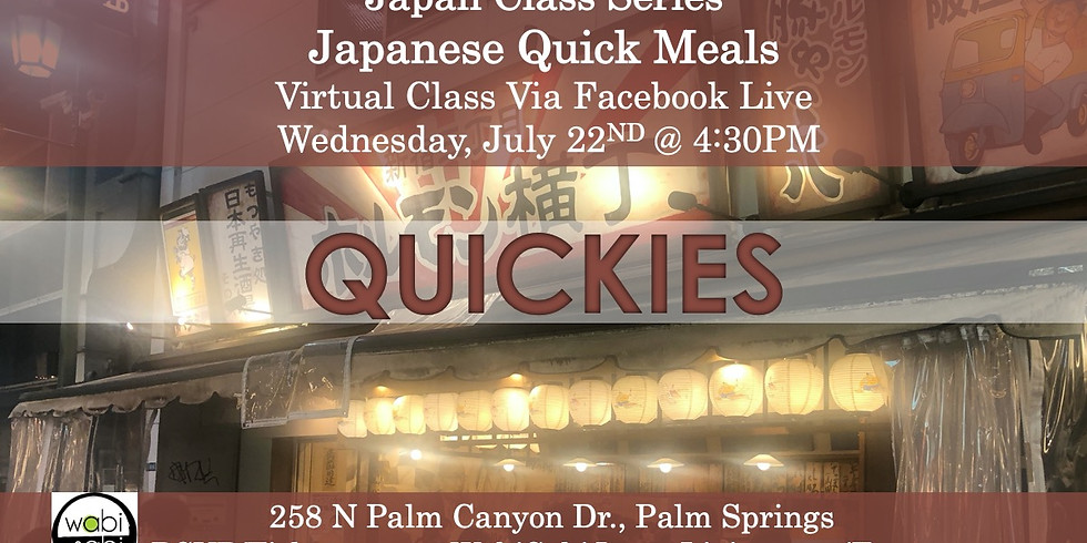 Japan Class Series, Virtual Class Via Facebook Live: Japanese Quick Meals, Wed 7/22, 4:30PM