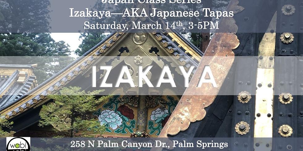 Japan Class Series: Izakaya AKA Japanese Tapas, Sat, 3/14, 3-5PM