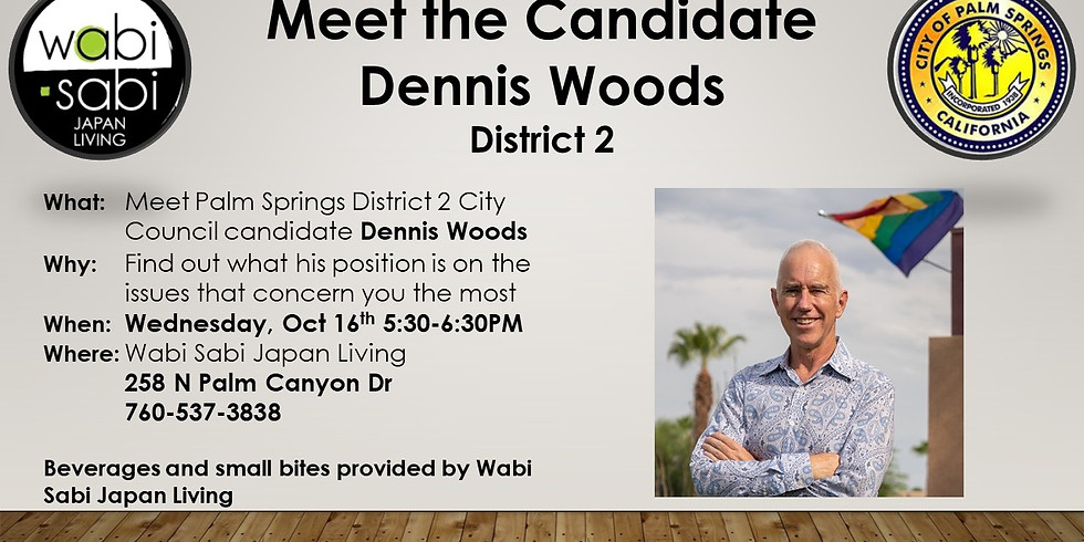 Meet the Candidate - Dennis Woods - Wed 10/16 5:30-6:30PM