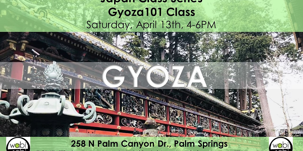 Japan Class Series: Gyoza 101, Sat, 4/13/19, 4-6PM