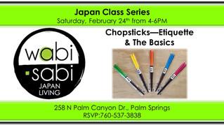Japan Class Series - Chopsticks Etiquette February 24, 2018