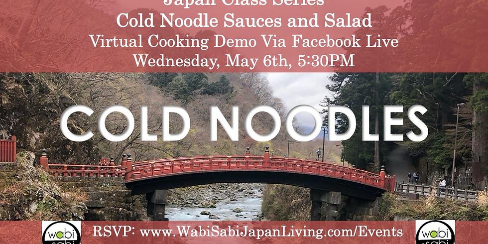 Japan Class Series, Virtual Class Via Facebook Live: Cold Noodle Sauces & Salads, Wed 5/6, 5:30PM
