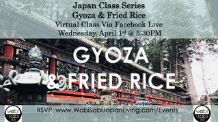 Japan Class Series, Virtual Class Via Facebook Live: Gyoza & Fried Rice, Wednesday, 4/1, 5:30PM