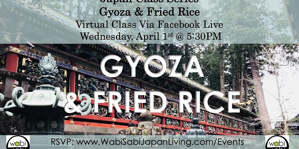 Japan Class Series, Virtual Class Via Facebook Live: Gyoza & Fried Rice, Wed, 4/1, 5:30PM