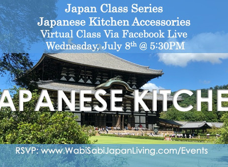 Japan Class Series, Virtual Class Via Facebook Live: Kitchen Accessories, Wed 7/8, 5:30PM