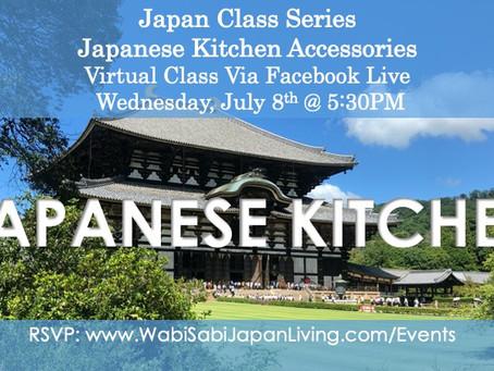 Japan Class Series, Virtual Class Via Facebook Live: Kitchen Accessories, Wed 7/8, 5:30PM