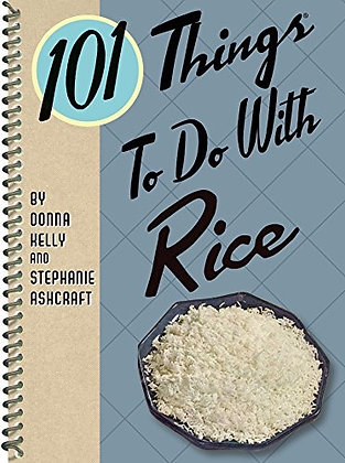 101 Things To Do With Rice