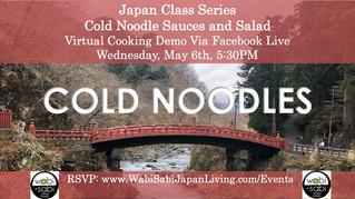 Japan Class Series, Virtual Class Via Facebook Live: Cold Noodles Salad & Sauces, Wed, 5/6, 5:30
