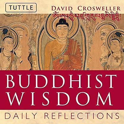 Buddhist Wisdom Daily Reflections by David Crosweller
