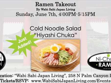 Ramen Takeout – Sun, 6/7 4-5:15PM @ Wabi Sabi Japan Living (PRE ORDER ONLY) Just added! Cold Noodle