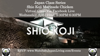 Japan Class Series, Virtual Class Via Facebook Live: Shio Koji Chicken, Wednesday, 4/22, 5:30PM