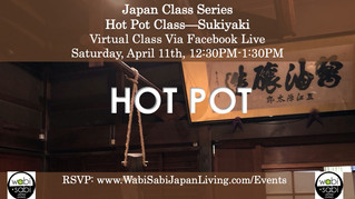 Japan Class Series, Virtual Class Via Facebook Live: Hot Pot-Sukiyaki, Saturday, 4/11,12:30PM