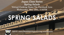 Japan Class Series, Virtual Class Via Facebook Live: Spring Salads, Wednesday, 5/20, 5:30PM