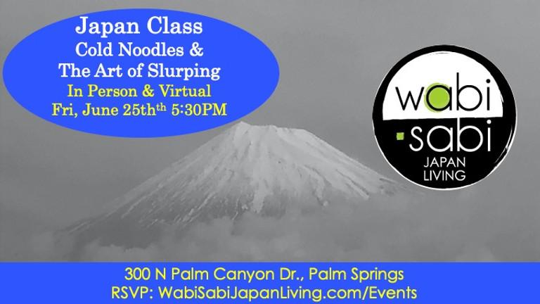 Japan Class - Cold Noodles Fri, 6/25/21 @ 5:30PM