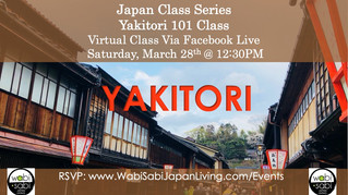Japan Class Series, Virtual Class Via Facebook Live: Yakitori, Sat, 3/28, 12:30PM