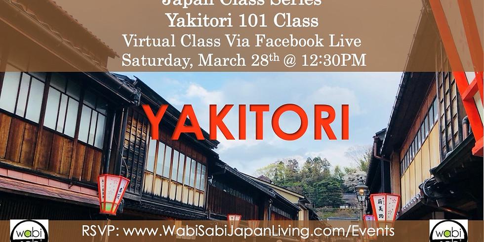 Japan Class Series, Virtual Class Via Facebook Live: Yakitori, Sat, 3/28, 12:30PM