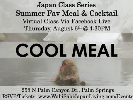 Japan Class Series, Virtual Class Via Facebook Live: Summer Fav Meal & Cocktail, Thu 8/6, 4:30PM