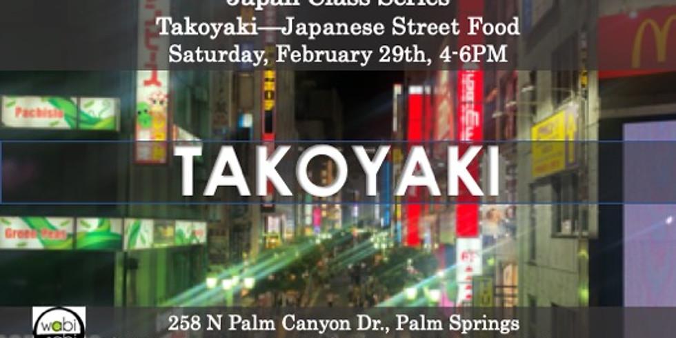 Japan Class Series: Takoyaki, Sat 2/29/20, 4-6PM