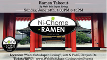 Ramen Takeout – Sun, 6/14  4-5:15PM @ Wabi Sabi Japan Living (PRE ORDER ONLY)