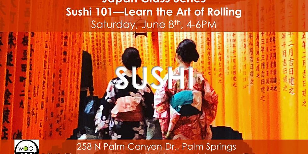 Japan Class Series: Sushi 101, Saturday, 6/8/19, 4-6PM