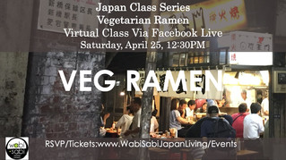Japan Class Series, Virtual Class Via Facebook Live: Vegetarian Ramen, Saturday, 4/25, 12:30PM