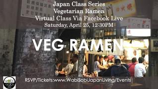 Japan Class Series, Virtual Class Via Facebook Live: Vegetarian Ramen, Saturday, 4/25, 12:30PM