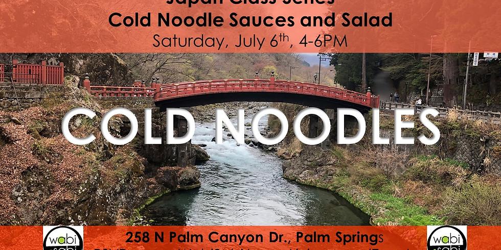 Japan Class Series: Cold Noodle Salads. Saturday, 7/6/19 4-6PM