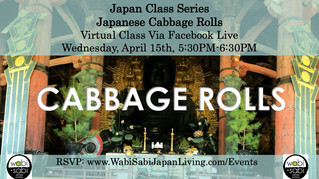 Japan Class Series, Virtual Class Via Facebook Live: Japanese Cabbage Rolls, Wednesday, 4/15, 5:30PM