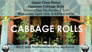 Japan Class Series, Virtual Class Via Facebook Live: Japanese Cabbage Rolls, Wednesday, 4/15, 5:30PM