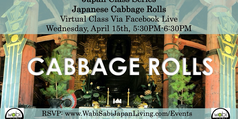 Japan Class Series, Virtual Class Via Facebook Live: Japanese Cabbage Rolls, Wed, 4/15, 5:30PM
