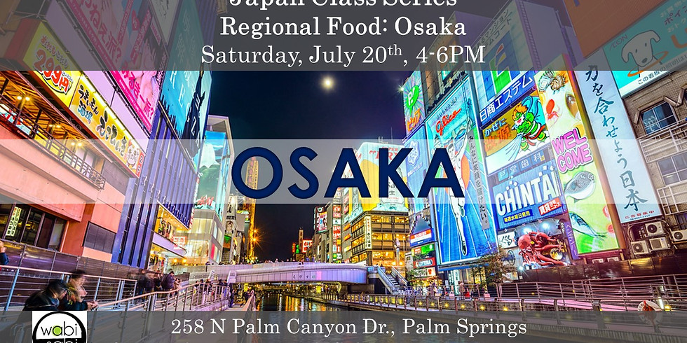 Japan Class Series: Regional Food: Osaka!  Saturday, 7/20/19, 4-6PM