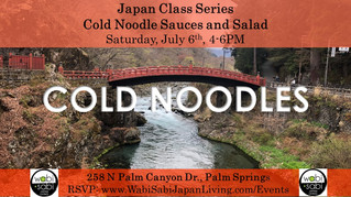 Japan Class Series - Cold Noodle Sauces and Salads - July 6, 2019
