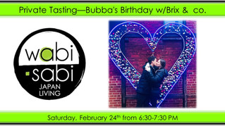 Private Tasting - Bubba's Birthday w/Brix &  co.   February 24, 2018