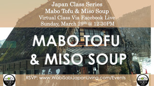 Japan Class Series, Virtual Class Via Facebook Live: Mabo Tofu & Miso Soup, Sun, 3/29, 12:30PM