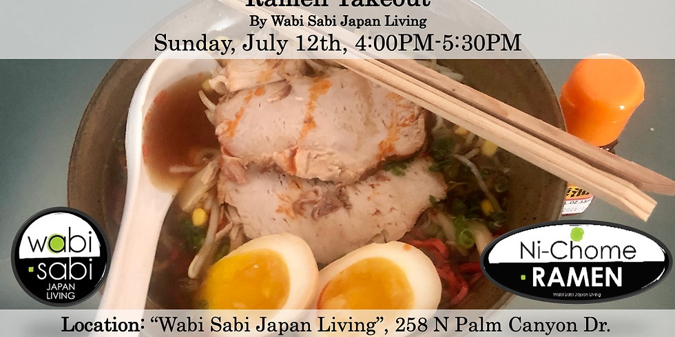 Ramen Takeout – Sun, 7/12, 4:00PM-5:30PM @ Wabi Sabi Japan Living
