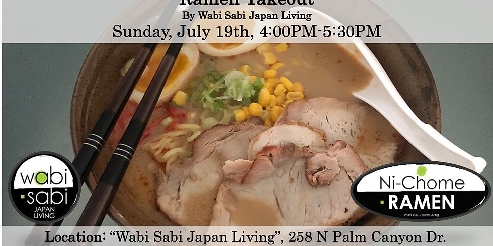 Ramen Takeout – Sun, 7/19, 4:00PM-5:30PM @ Wabi Sabi Japan Living