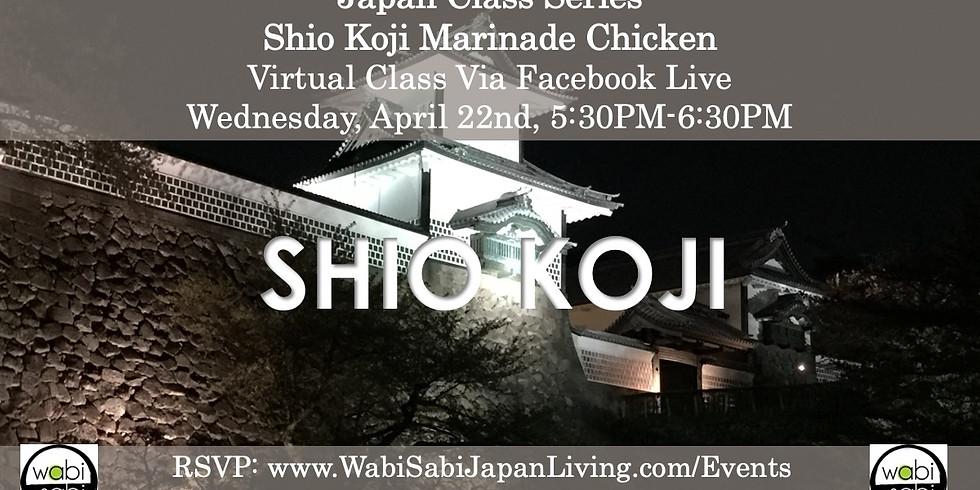Japan Class Series, Virtual Class Via Facebook Live: Shio Koji Chicken, Wed 4/22, 5:30PM