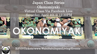 Japan Class Series, Virtual Class Via Facebook Live: Okonomiyaki, Saturday, 4/4, 12:30PM