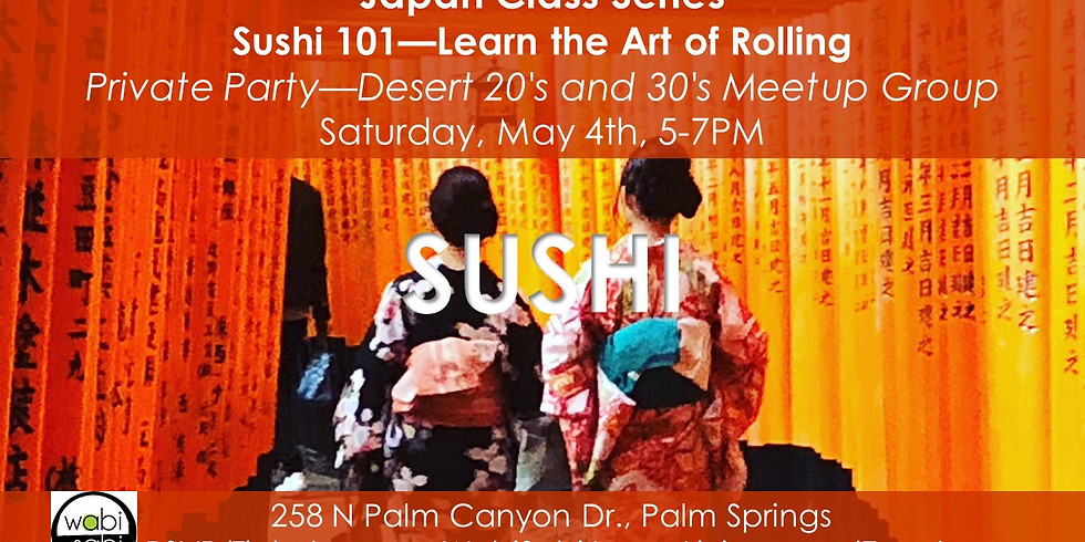 PRIVATE PARTY-Japan Class Series: Sushi 101, Sat 5/4/19, 5-7PM