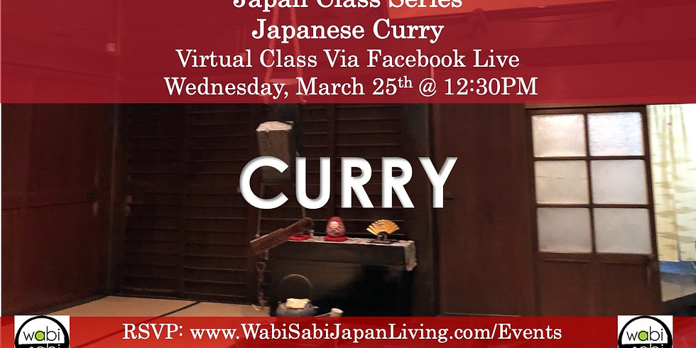 Japan Class Series, Virtual Class Via Facebook Live: Japanese Curry, Wed, 3/24, 12:30PM