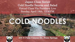 Japan Class Series, Virtual Class Via Facebook Live: Cold Noodles Salad, Sunday, 4/19, 12:30PM