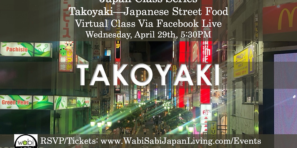 Virtual Cooking Demo: Takoyaki, Wed, 4/29 5:30PM