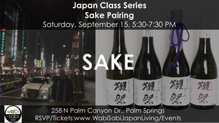 """Japan Class Series - Sake Pairing, """"Japanese Appetizers"""" September 15, 2018"""