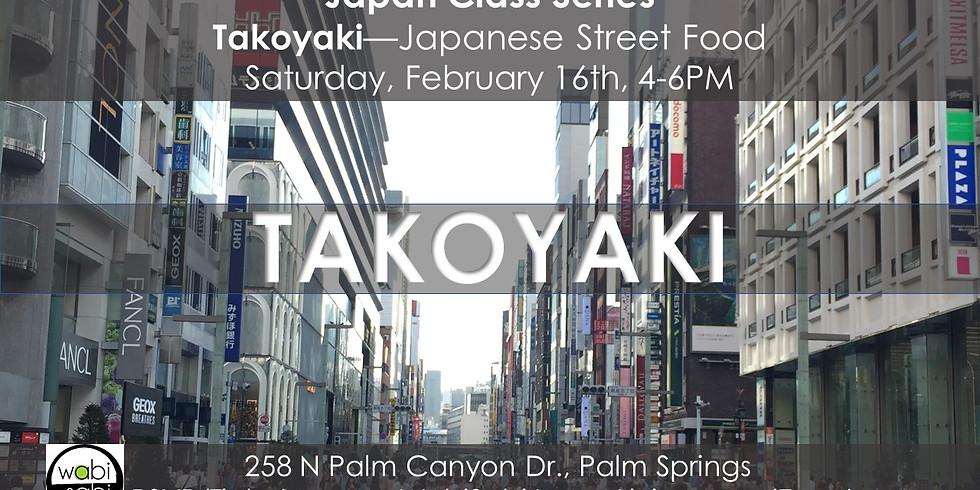 Japan Class Series: Takoyaki, Sat 2/16/19, 4-6PM