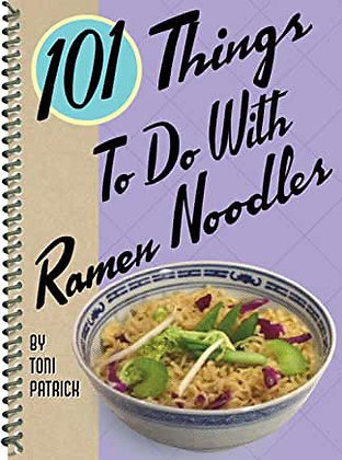 101 Things to Do With Ramen