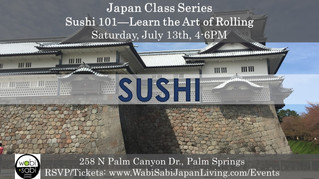 Japan Class Series - Sushi 101-NEW Menu! | Learn the Art of Rolling  July 13, 2019