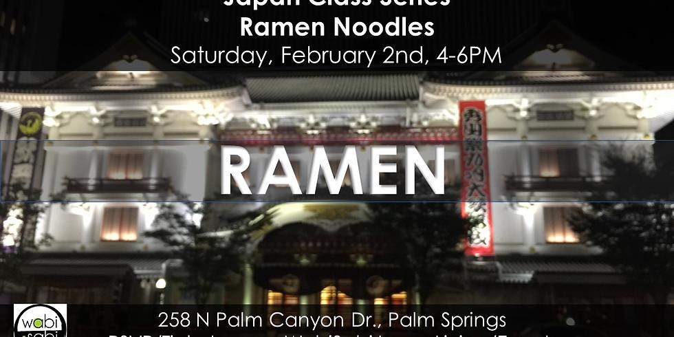 Japan Class Series: Ramen Noodles, Sat 2/2/19, 4-6PM