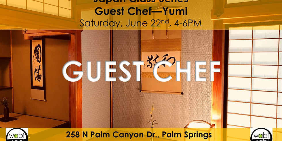 Japan Class Series: Guest Chef, Saturday, 6/22/19, 4-6PM